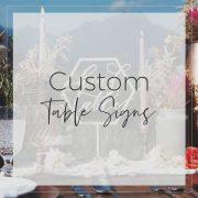 Custom Table Signs