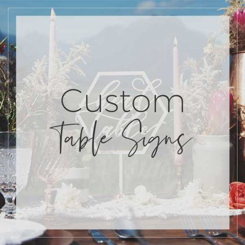 Custom Table Signs