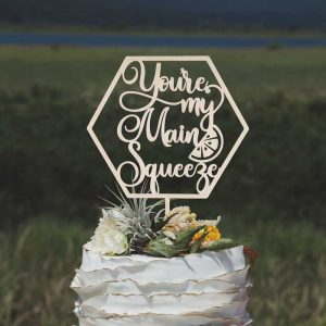 You're my main squeeze cake topper