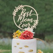 Best Mom Ever Cake Topper by Thistle and Lace Designs Inc