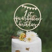 First Quarantine Birthday Cake Topper