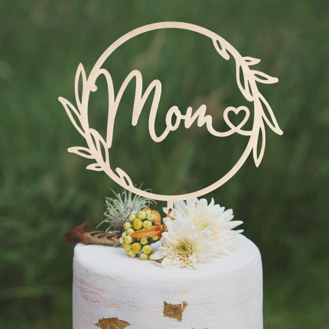 Mom Cake Topper by Thistle and Lace Designs Inc